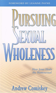 Pursuing Sexual Wholeness   -     By: Andrew Comiskey