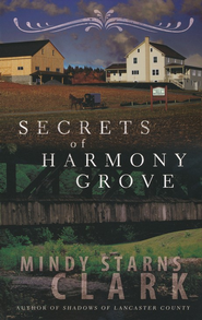 Secrets of Harmony Grove  -     By: Mindy Starns Clark