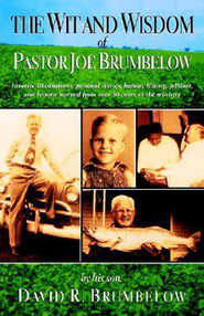 Wit and Wisdom of Joe Brumbelow - Slightly Imperfect  -              By: David Brumbelow
