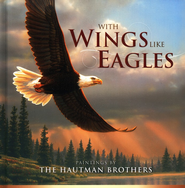 With Wings Like Eagles  -     By: The Hautman Brothers
