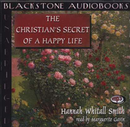 The Christian's Secret of a Happy Life                    - Audiobook on MP3 CD-ROM  -     By: Hannah Whitall Smith