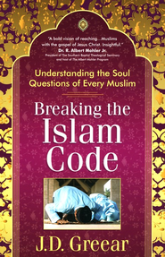 Breaking the Islam Code: Understanding the Soul Questions of Every Muslim  -     By: J.D. Greear