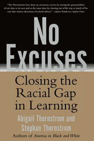 No Excuses: Closing the Racial Gap in Learning - eBook  -     By: Abigail Thernstrom, Stephan Thernstrom