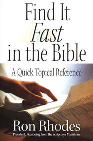 Find It Fast in the Bible: A Quick Topical Reference  -     By: Ron Rhodes