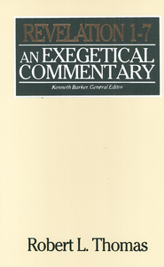 Revelation 1-7: An Exegetical Commentary   -     By: Robert L. Thomas
