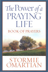 Power of a Praying Life Book of Prayers   -              By: Stormie Omartian
