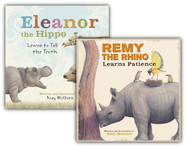 Eleanor the Hippo Learns to Tell the Truth/Remy the Rhino Learns Patience, 2 Books  -