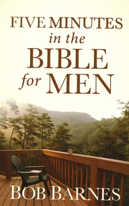 Five Minutes in the Bible for Men  -              By: Bob Barnes