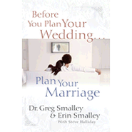 Before You Plan Your Wedding...Plan Your Marriage - eBook  -     By: Dr. Greg Smalley, Erin Smalley