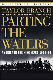 Parting the Waters: America in the King Years 1954-63 - eBook  -     By: Taylor Branch