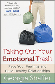 Taking Out Your Emotional Trash  -     By: Georgia Shaffer