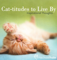 Cat-titudes to Live By: Inspirational Thoughts  -     By: Rachael Hale