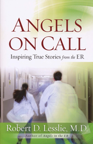 Angels on Call  -     By: Robert D. Lesslie M.D.