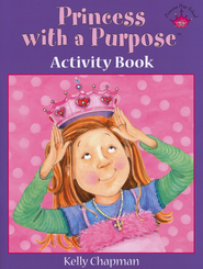 Princess with a Purpose &#153 Activity Book  -     By: Kelly Chapman, Tammie Lyon