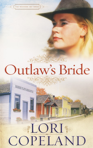 Outlaw's Bride, Western Sky Series #1   -              By: Lori Copeland