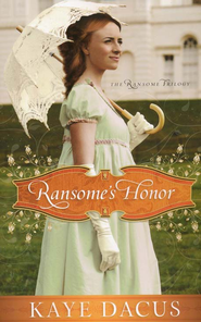 Ransome's Honor, Ransome Trilogy Series #1   -     By: Kaye Dacus
