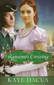 Ransome's Crossing, Ransome Trilogy Series #2   -     By: Kaye Dacus