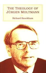 The Theology of Jurgen Moltmann   -     By: Richard Bauckham