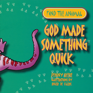 God Made Something Quick  -              By: Penny Reeve