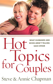Hot Topics for Couples  -     By: Steve Chapman, Annie Chapman