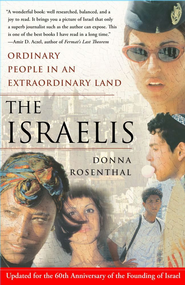 The Israelis: Ordinary People in an Extraordinary Land (Updated in 2008) - eBook  -     By: Donna Rosenthal