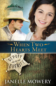 When Two Hearts Meet, Colorado Runaway Series #3   -              By: Janelle Mowery