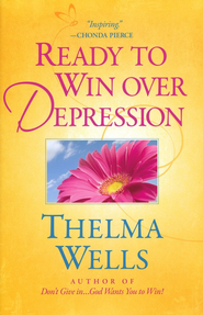 Ready to Win over Depression  -     By: Thelma Wells