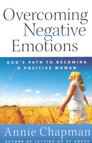 Overcoming Negative Emotions: God's Path to Becoming a Positive Woman  -              By: Annie Chapman