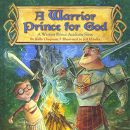 A Warrior Prince for God  -     By: Kelly Chapman, Jeff Ebbeler