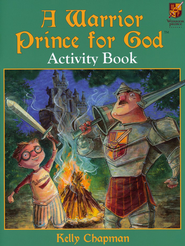 A Warrior Prince for God Activity Book  -     By: Kelly Chapman, Jeff Ebbeler