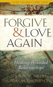 Forgive & Love Again   -              By: John Nieder, Thomas M. Thompson