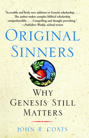 Original Sinners: A New Interpretation of Genesis - eBook  -     By: John R. Coats