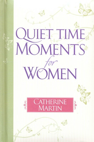 Quiet Time Moments for Women  -     By: Catherine Martin