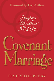 Covenant Marriage: Staying Together for Life - eBook  -     By: Fred Lowery