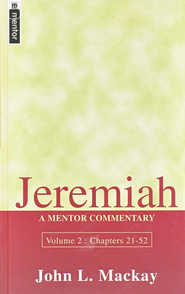 Jeremiah, Volume 2: A Mentor Commentary   -     By: John L. Mackay
