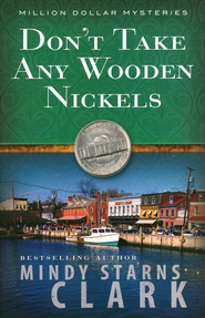 Don't Take Any Wooden Nickels, Million Dollar Mysteries Series #2 (rpkgd)  -     By: Mindy Starns Clark
