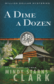 A Dime a Dozen, Million Dollar Mysteries Series #3   -              By: Mindy Starns-Clark
