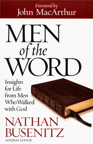 Men of the Word: Insights for Life from the Heroes of  the Faith - Slightly Imperfect  -     Edited By: Nathan Busenitz     By: Nathan Busenitz, ed.