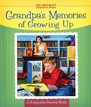 Grandpa's Memories of Growing Up: A Keepsake Record Book  -     By: The Saturday Evening Post