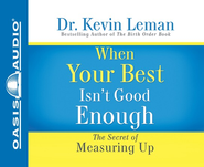 When Your Best Isn't Good Enough - audiobook on CD   -     By: Dr. Kevin Leman