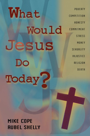What Would Jesus Do Today - eBook  -     By: Mike Cope, Rubel Shelly