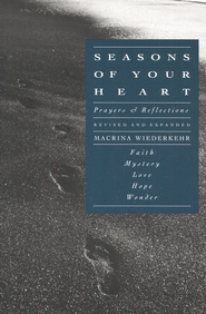 Season of Your Heart: Prayers and Reflections, Revised, Expand  -     By: Macrina Wiederkehr