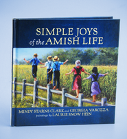Simple Joys of the Amish Life   -     By: Mindy Starns Clark, Georgia Varozza     Illustrated By: Laurie Snow Hein