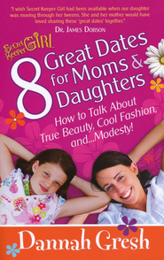 8 Great Dates for Moms & Daughters   -     By: Dannah Gresh