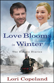 Love Blooms in Winter, Dakotah Diaries Series #1   -     By: Lori Copeland