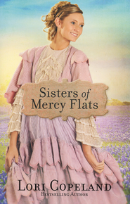 Sisters of Mercy Flats  -              By: Lori Copeland