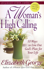 A Woman's High Calling - Slightly Imperfect  -     By: Elizabeth George