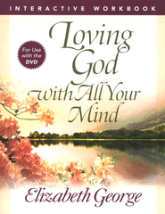 Loving God with All Your Mind Interactive Workbook for Use with the DVD  -     By: Elizabeth George