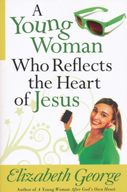 A Young Woman Who Reflects the Heart of Jesus - Slightly Imperfect  -