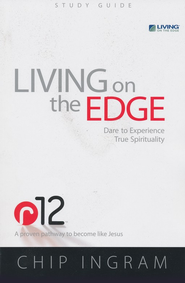Living on the Edge: Dare to Experience True Spirituality, Study Guide  -     By: Chip Ingram